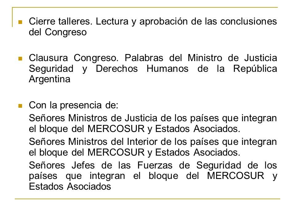 Cierre talleres. Lectura y aprobación de las conclusiones del Congreso Clausura Congreso.