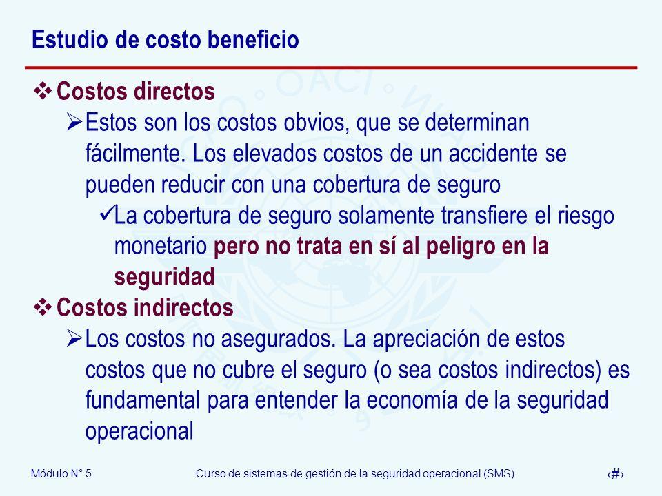 Módulo N° 5Curso de sistemas de gestión de la seguridad operacional (SMS) 8 Estudio de costo beneficio Costos directos Estos son los costos obvios, que se determinan fácilmente.