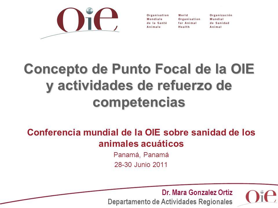 Concepto de Punto Focal de la OIE y actividades de refuerzo de competencias Conferencia mundial de la OIE sobre sanidad de los animales acuáticos Pana