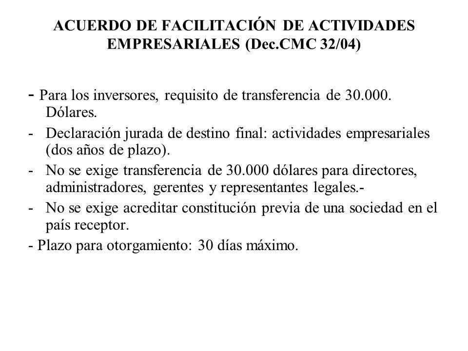 ACUERDO DE FACILITACIÓN DE ACTIVIDADES EMPRESARIALES (Dec.CMC 32/04) - Para los inversores, requisito de transferencia de 30.000. Dólares. -Declaració