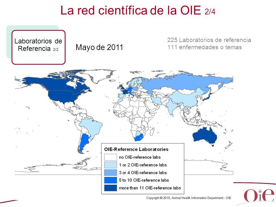 21 La red científica de la OIE 2/4 Laboratorios de Referencia 2/2 225 Laboratorios de referencia 111 enfermedades o temas Mayo de 2011