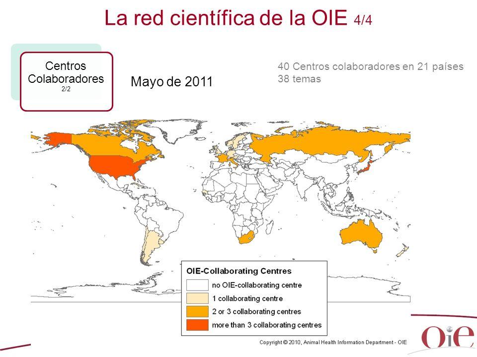 23 La red científica de la OIE 4/4 Centros Colaboradores 2/2 40 Centros colaboradores en 21 países 38 temas Mayo de 2011