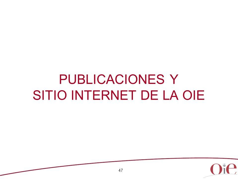 47 PUBLICACIONES Y SITIO INTERNET DE LA OIE