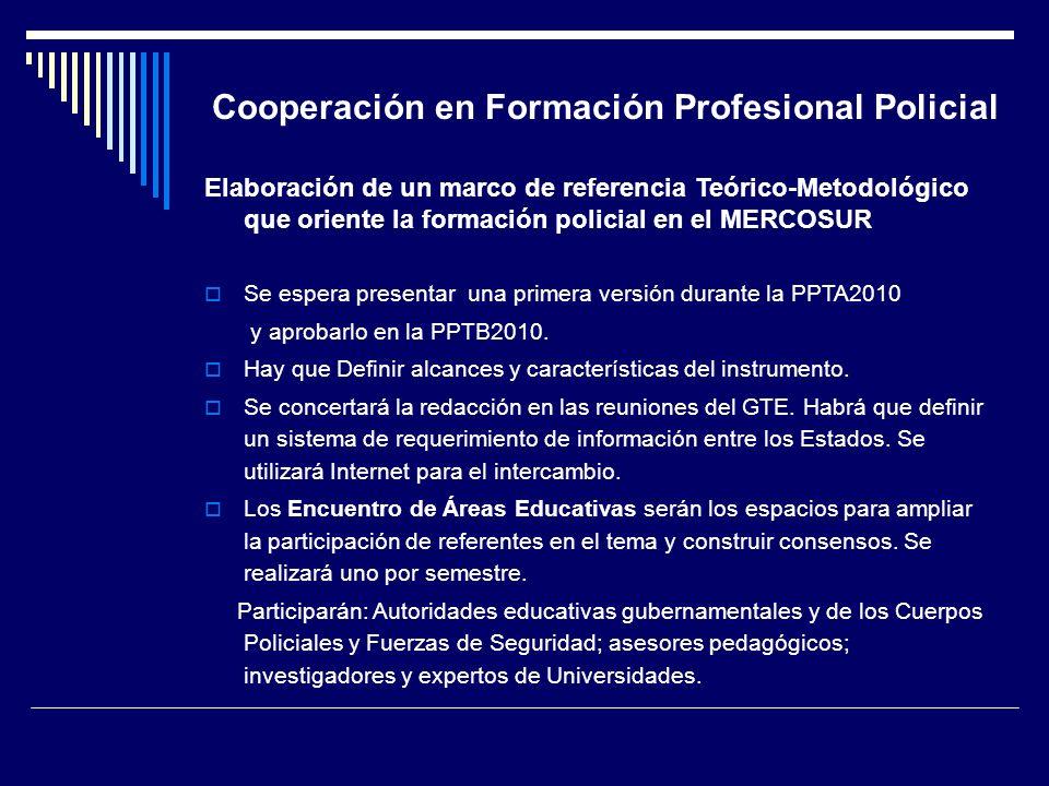 Cooperación en Formación Profesional Policial Elaboración de un marco de referencia Teórico-Metodológico que oriente la formación policial en el MERCO