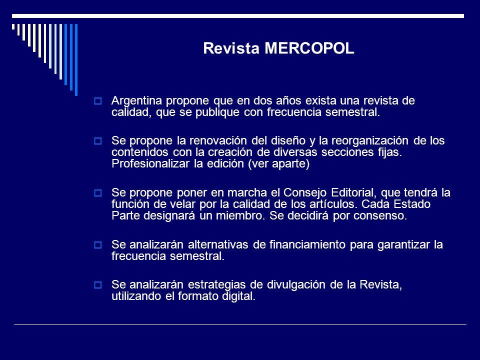 Revista MERCOPOL Argentina propone que en dos años exista una revista de calidad, que se publique con frecuencia semestral. Se propone la renovación d