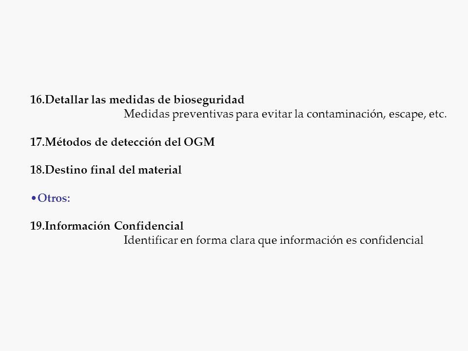 16.Detallar las medidas de bioseguridad Medidas preventivas para evitar la contaminación, escape, etc.