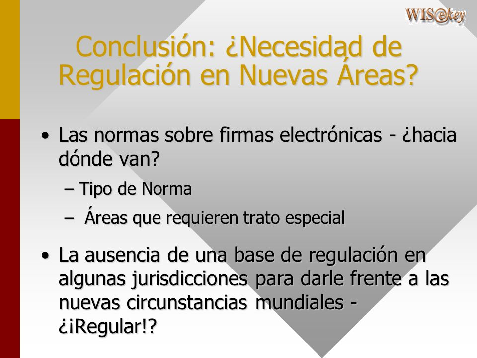 Conclusión: ¿Necesidad de Regulación en Nuevas Áreas? Las normas sobre firmas electrónicas - ¿hacia dónde van?Las normas sobre firmas electrónicas - ¿