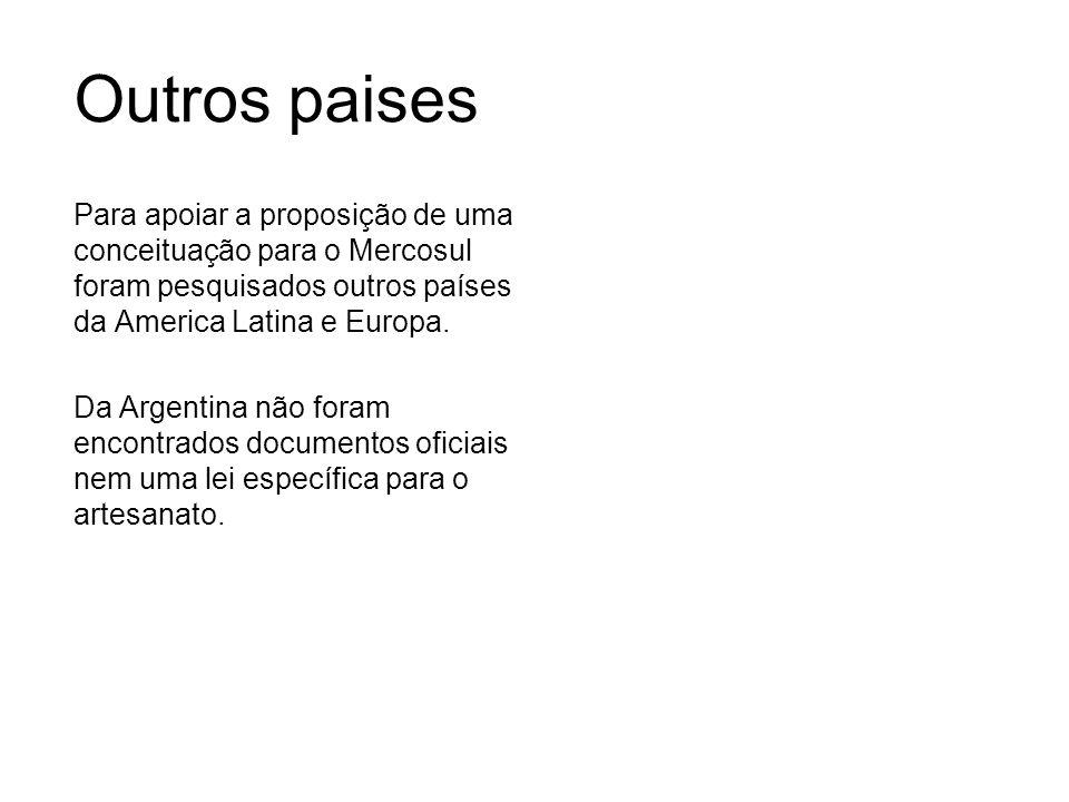 Para apoiar a proposição de uma conceituação para o Mercosul foram pesquisados outros países da America Latina e Europa.