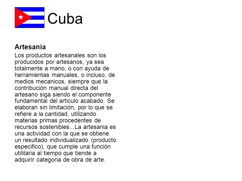 Cuba Artesania Los productos artesanales son los producidos por artesanos, ya sea totalmente a mano, o con ayuda de herramientas manuales, o incluso, de medios mecanicos, siempre que la contribución manual directa del artesano siga siendo el componente fundamental del articulo acabado.