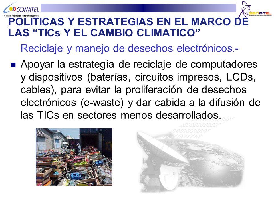 Reciclaje y manejo de desechos electrónicos.- Apoyar la estrategia de reciclaje de computadores y dispositivos (baterías, circuitos impresos, LCDs, ca