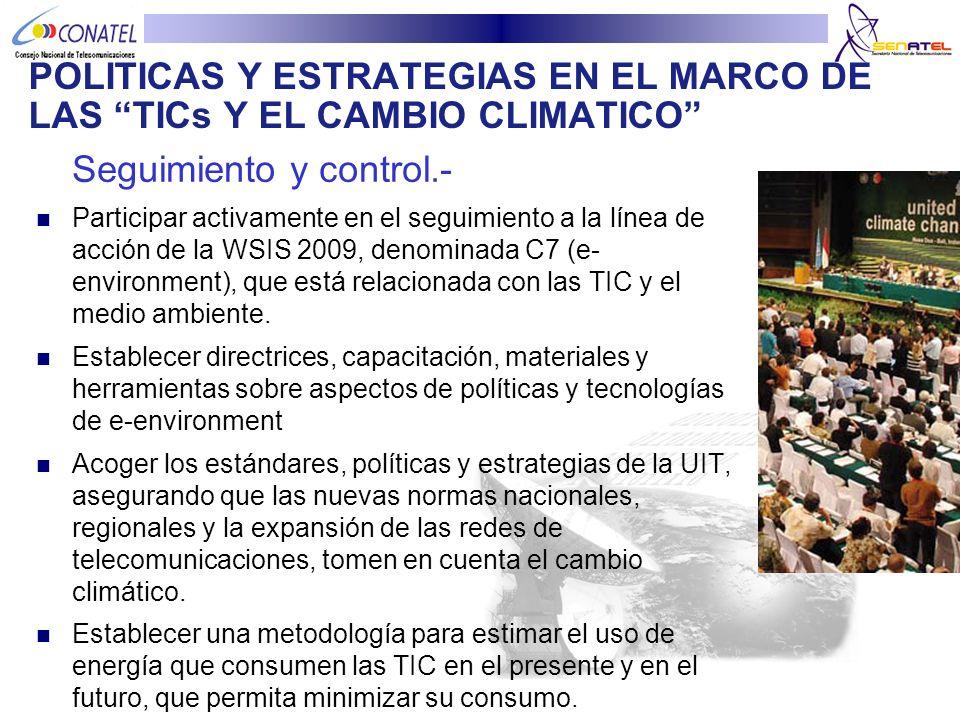 Seguimiento y control.- Participar activamente en el seguimiento a la línea de acción de la WSIS 2009, denominada C7 (e- environment), que está relaci