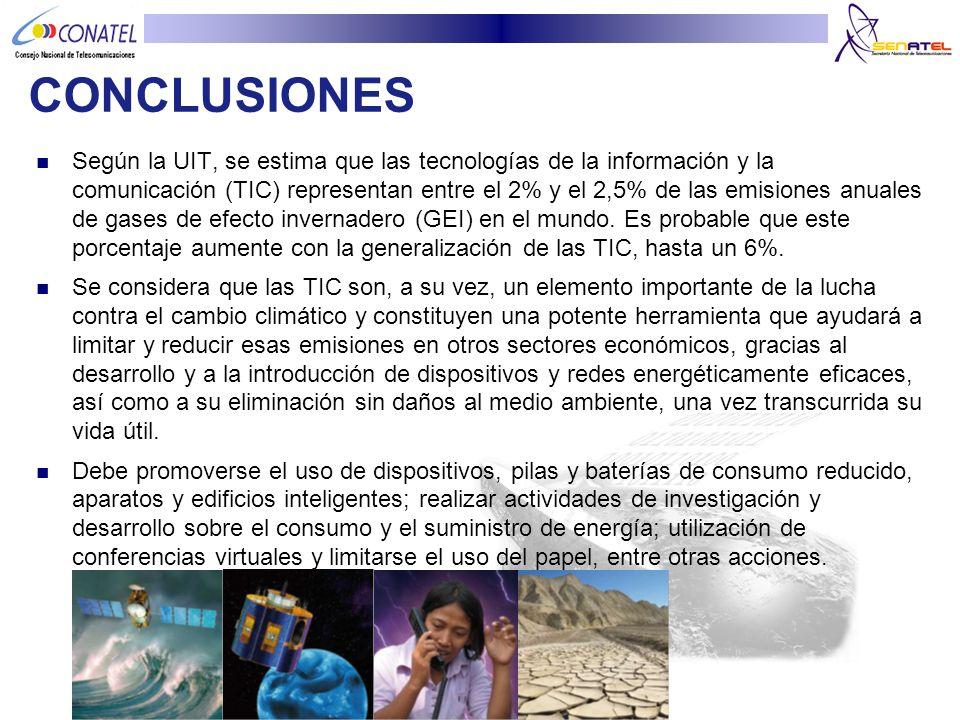CONCLUSIONES Según la UIT, se estima que las tecnologías de la información y la comunicación (TIC) representan entre el 2% y el 2,5% de las emisiones