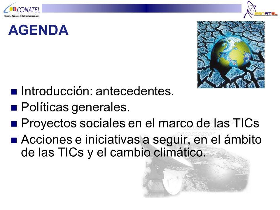 AGENDA Introducción: antecedentes. Políticas generales. Proyectos sociales en el marco de las TICs Acciones e iniciativas a seguir, en el ámbito de la