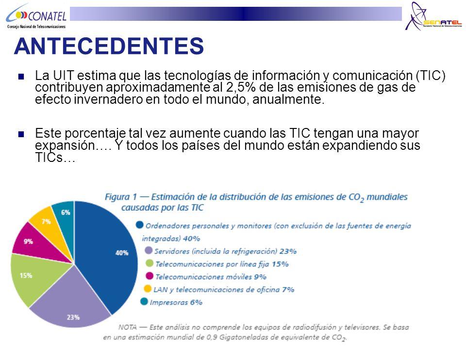 La UIT estima que las tecnologías de información y comunicación (TIC) contribuyen aproximadamente al 2,5% de las emisiones de gas de efecto invernader