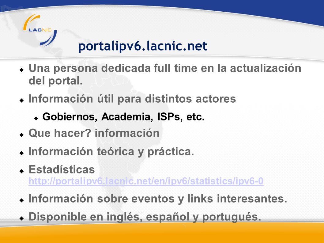 portalipv6.lacnic.net Una persona dedicada full time en la actualización del portal.