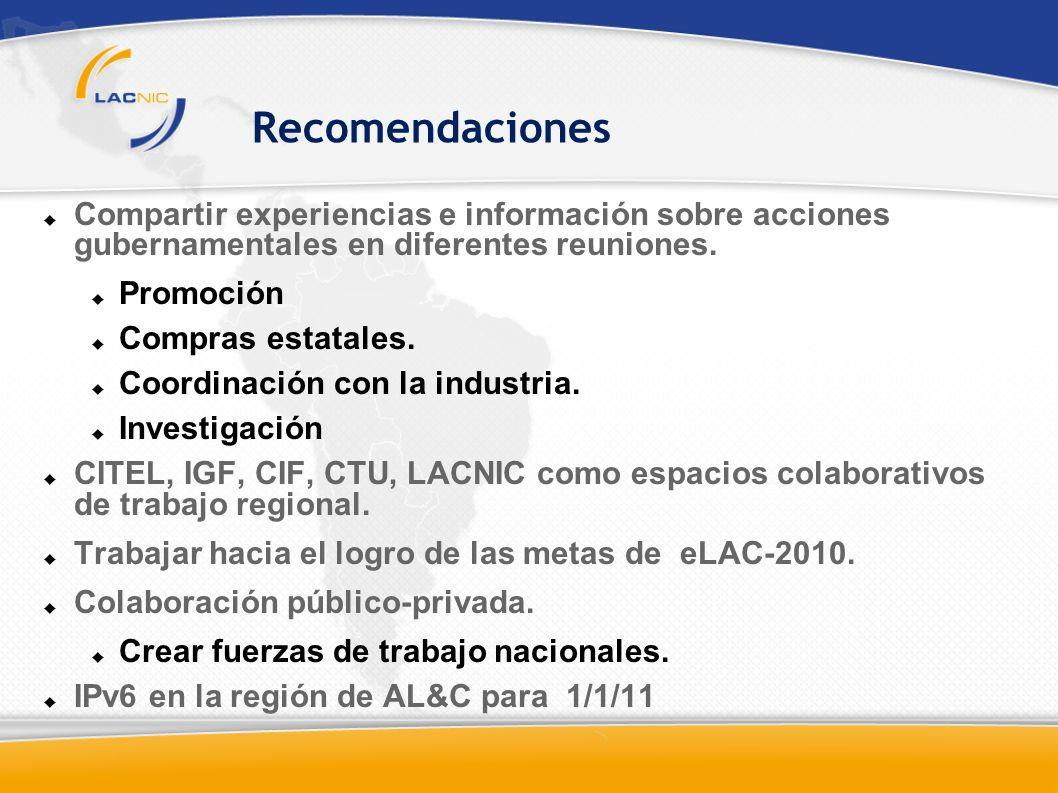 Recomendaciones Compartir experiencias e información sobre acciones gubernamentales en diferentes reuniones.