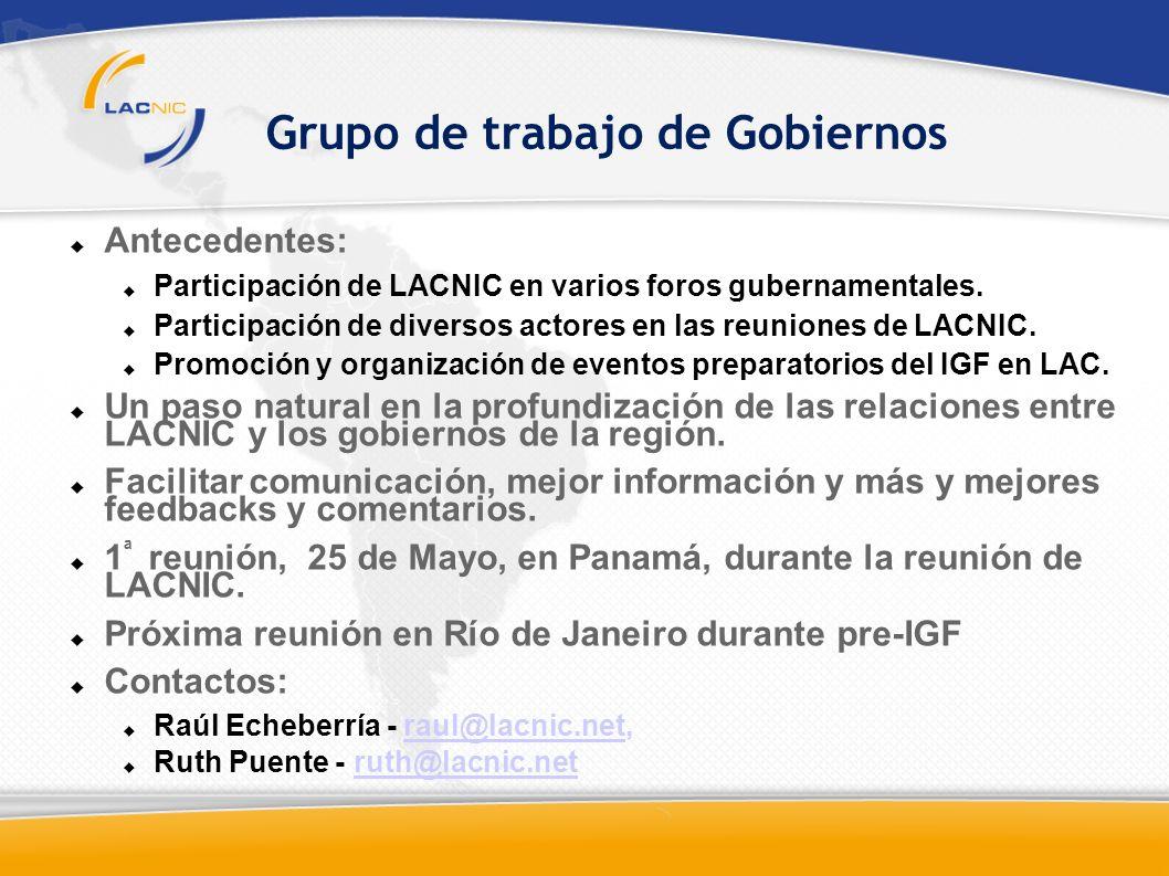 Grupo de trabajo de Gobiernos Antecedentes: Participación de LACNIC en varios foros gubernamentales.