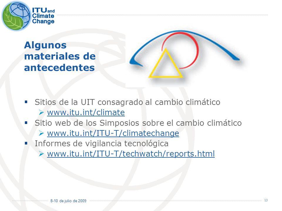 8-10 de julio de 2009 13 Algunos materiales de antecedentes Sitios de la UIT consagrado al cambio climático www.itu.int/climate Sitio web de los Simpo