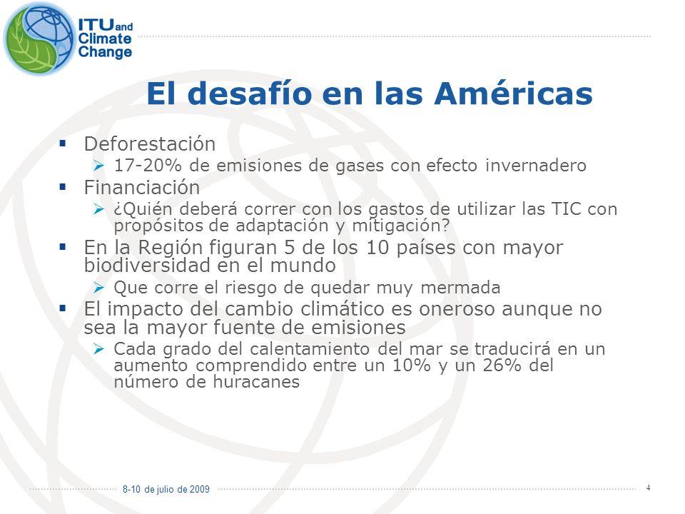 8-10 de julio de 2009 4 El desafío en las Américas Deforestación 17-20% de emisiones de gases con efecto invernadero Financiación ¿Quién deberá correr