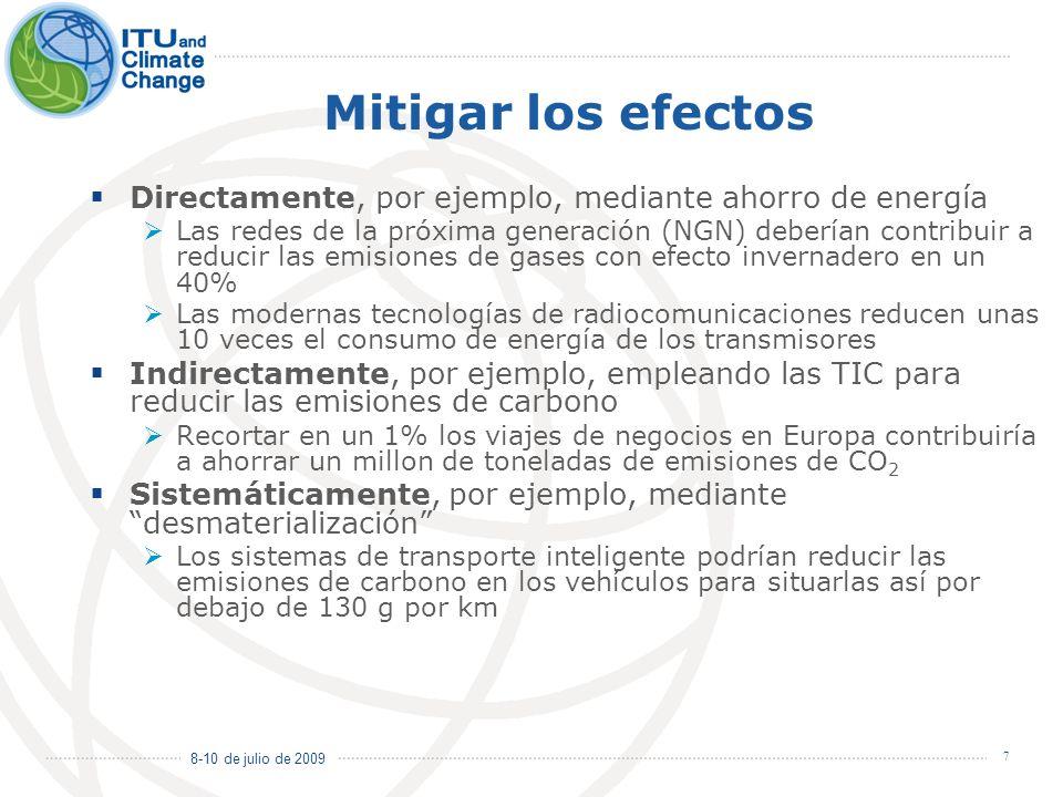 8-10 de julio de 2009 7 Mitigar los efectos Directamente, por ejemplo, mediante ahorro de energía Las redes de la próxima generación (NGN) deberían co
