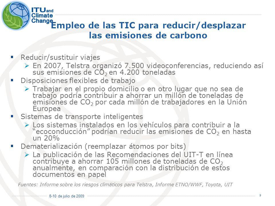 8-10 de julio de 2009 9 Empleo de las TIC para reducir/desplazar las emisiones de carbono Reducir/sustituir viajes En 2007, Telstra organizó 7.500 vid