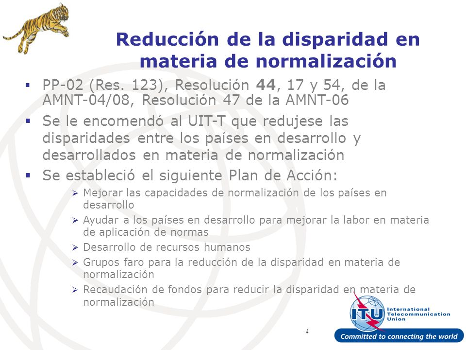 ITU Forum Bridging Standardization Gap – Brasilia, May Reducción de la disparidad en materia de normalización PP-02 (Res.