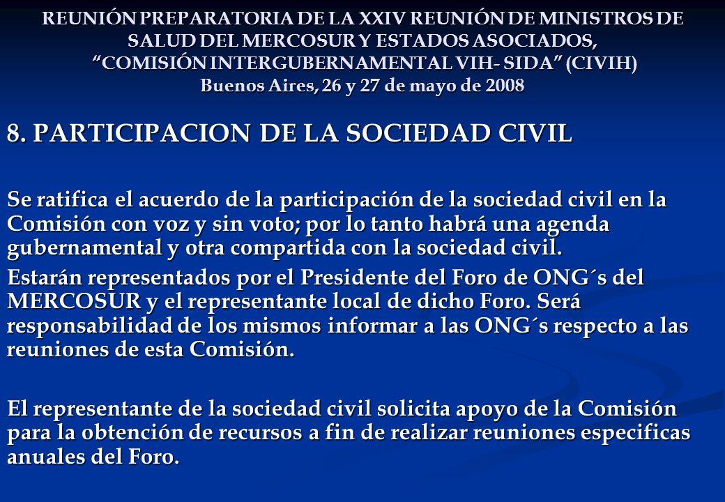 REUNIÓN PREPARATORIA DE LA XXIV REUNIÓN DE MINISTROS DE SALUD DEL MERCOSUR Y ESTADOS ASOCIADOS, COMISIÓN INTERGUBERNAMENTAL VIH- SIDA (CIVIH) Buenos Aires, 26 y 27 de mayo de 2008 8.