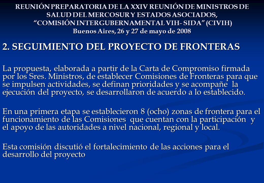 REUNIÓN PREPARATORIA DE LA XXIV REUNIÓN DE MINISTROS DE SALUD DEL MERCOSUR Y ESTADOS ASOCIADOS, COMISIÓN INTERGUBERNAMENTAL VIH- SIDA (CIVIH) Buenos Aires, 26 y 27 de mayo de 2008 2.