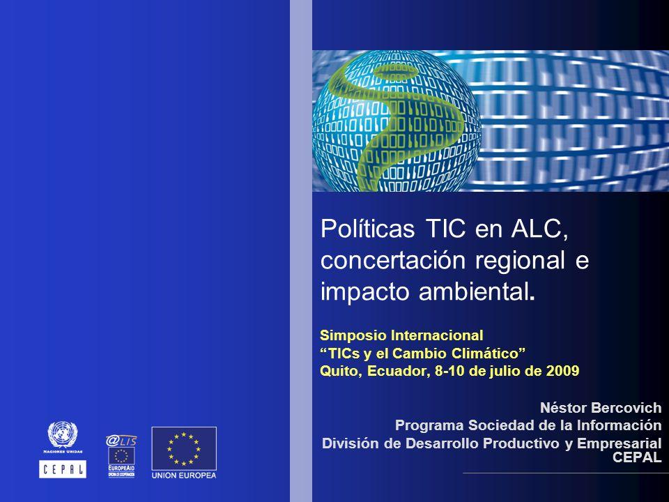 Políticas TIC en ALC, concertación regional e impacto ambiental.
