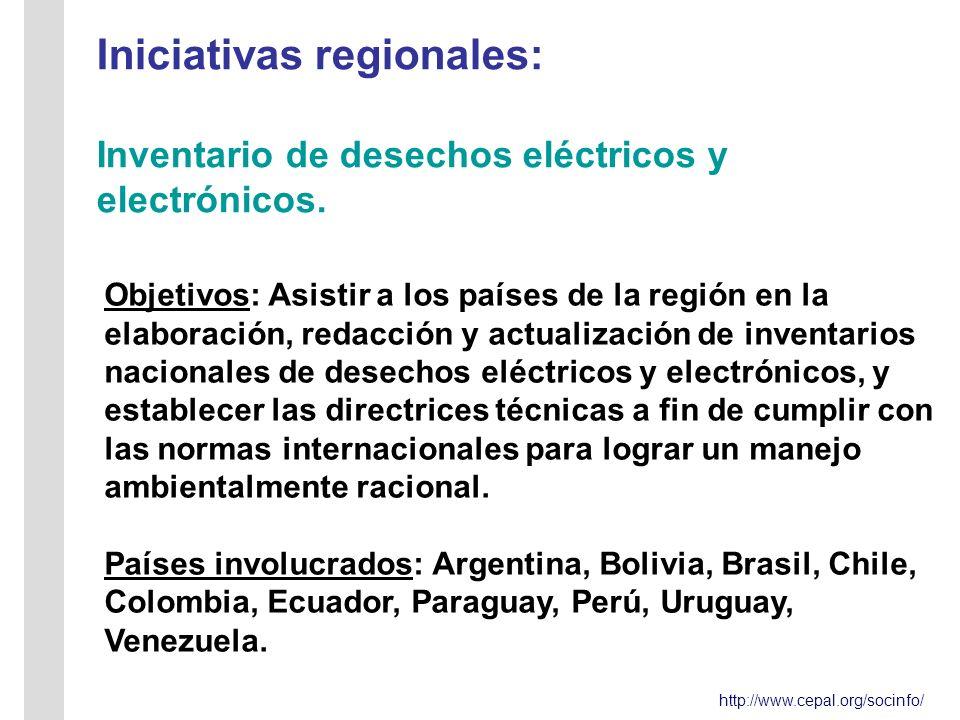 http://www.cepal.org/socinfo/ Iniciativas regionales: Inventario de desechos eléctricos y electrónicos.