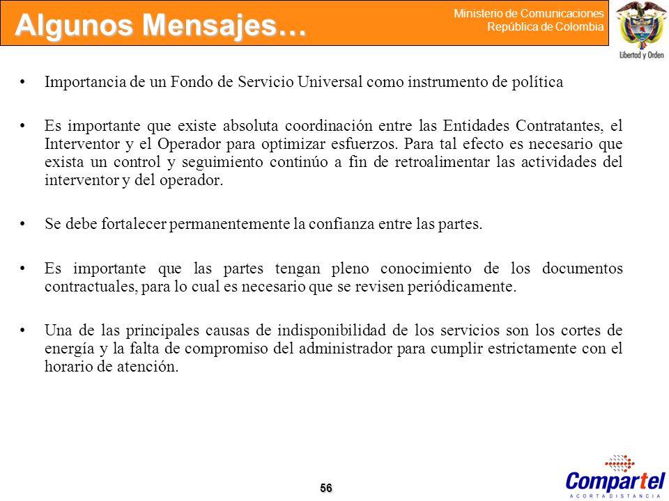 56 Ministerio de Comunicaciones República de Colombia Importancia de un Fondo de Servicio Universal como instrumento de política Es importante que exi