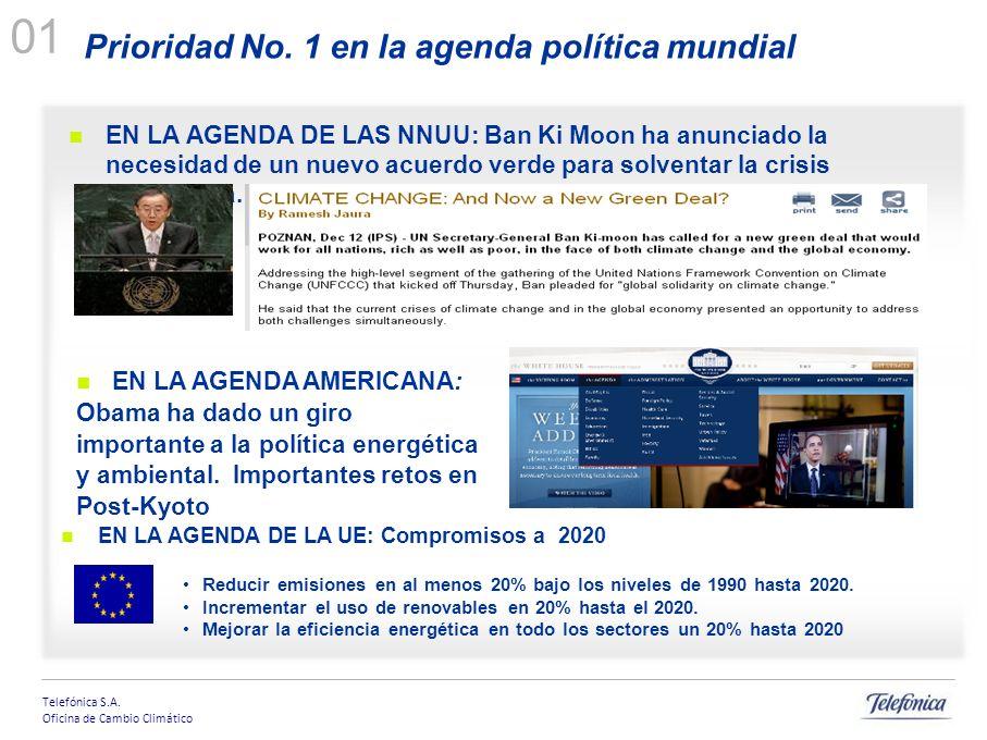 Telefónica S.A. Oficina de Cambio Climático EN LA AGENDA DE LAS NNUU: Ban Ki Moon ha anunciado la necesidad de un nuevo acuerdo verde para solventar l