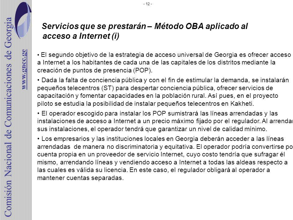 Servicios que se prestarán – Método OBA aplicado al acceso a Internet (i) El segundo objetivo de la estrategia de acceso universal de Georgia es ofrec
