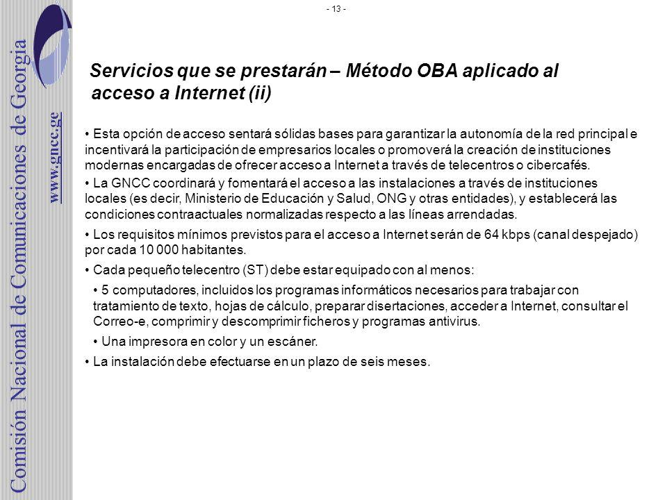 Servicios que se prestarán – Método OBA aplicado al acceso a Internet (ii) Esta opción de acceso sentará sólidas bases para garantizar la autonomía de