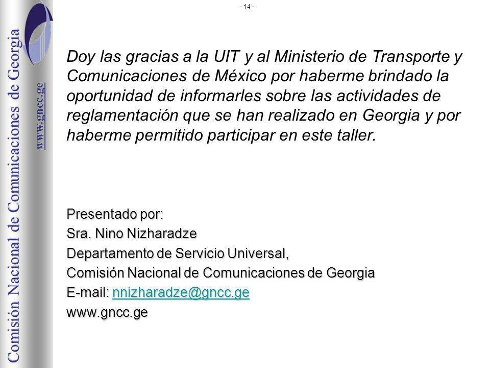 Presentado por: Sra. Nino Nizharadze Departamento de Servicio Universal, Comisión Nacional de Comunicaciones de Georgia E-mail: nnizharadze@gncc.ge nn