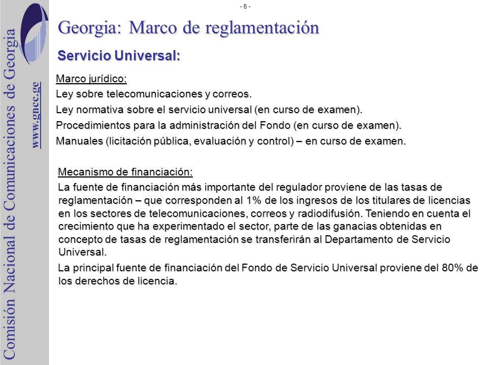 Georgia: Marco de reglamentación www.gncc.ge www.gncc.ge Comisión Nacional de Comunicaciones de Georgia Servicio Universal: Servicio Universal: Marco