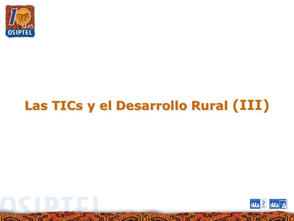 Las TICs y el Desarrollo Rural Las TICs y el Desarrollo Rural (III)