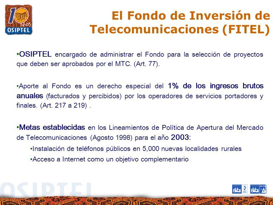 El Fondo de Inversión de Telecomunicaciones (FITEL) OSIPTEL encargado de administrar el Fondo para la selección de proyectos que deben ser aprobados p