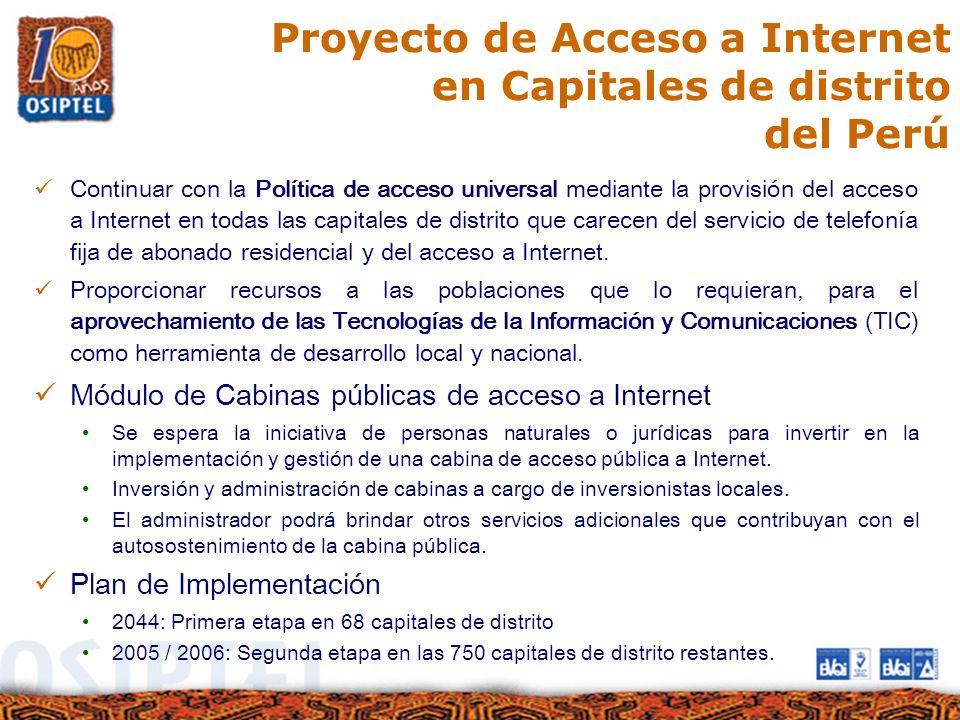 Proyecto de Acceso a Internet en Capitales de distrito del Perú Continuar con la Política de acceso universal mediante la provisión del acceso a Inter