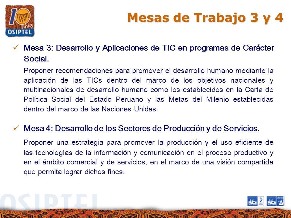 Mesas de Trabajo 3 y 4 Mesa 3: Desarrollo y Aplicaciones de TIC en programas de Carácter Social. Proponer recomendaciones para promover el desarrollo