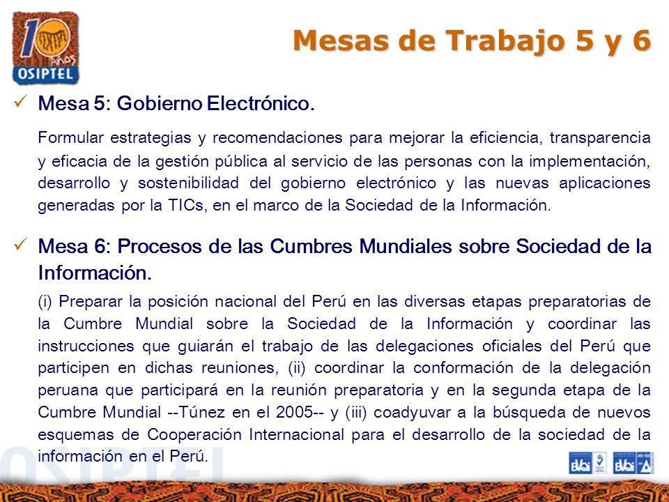 Mesas de Trabajo 5 y 6 Mesa 5: Gobierno Electrónico. Formular estrategias y recomendaciones para mejorar la eficiencia, transparencia y eficacia de la