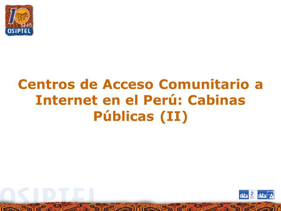 Centros de Acceso Comunitario a Internet en el Perú: Cabinas Públicas (II)