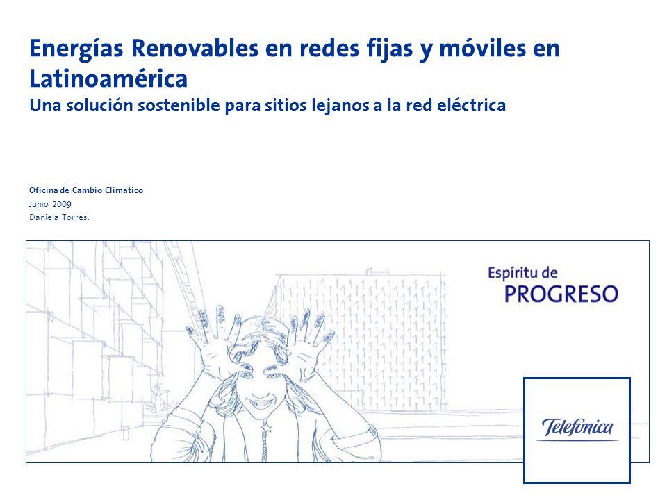 Energías Renovables en redes fijas y móviles en Latinoamérica Una solución sostenible para sitios lejanos a la red eléctrica Oficina de Cambio Climáti