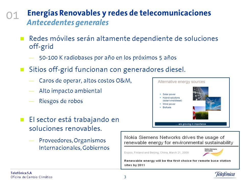 Telef ó nica S.A Oficina de Cambio Clim á tico 3 Energías Renovables y redes de telecomunicaciones Redes móviles serán altamente dependiente de soluci