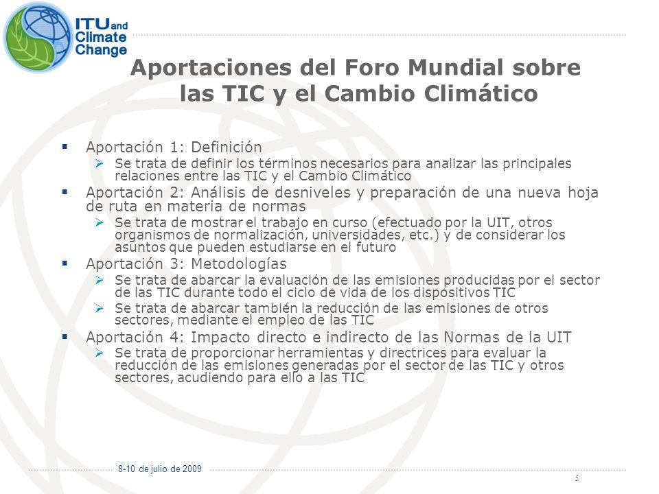 8-10 de julio de 2009 5 Aportaciones del Foro Mundial sobre las TIC y el Cambio Climático Aportación 1: Definición Se trata de definir los términos ne