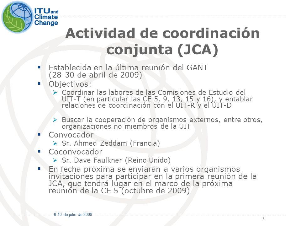 8-10 de julio de 2009 9 Próximos pasos/medidas Estimular la realización de actividades por correspondencia (por ejemplo las relacionadas con la solución de tasación universal) correspondientes a la próxima reunión de la CE 5 (octubre de 2009), con el fin de que las contribuciones puedan presentarse de manera idónea Identificar esferas que requieren colaboración a través de esfuerzos realizados en el marco de la JCA Planificar una reunión a nivel de grupo de trabajo encargado de una Cuestión después de la próxima reunión de la CE 5, con el fin de acelerar la obtención de resultados