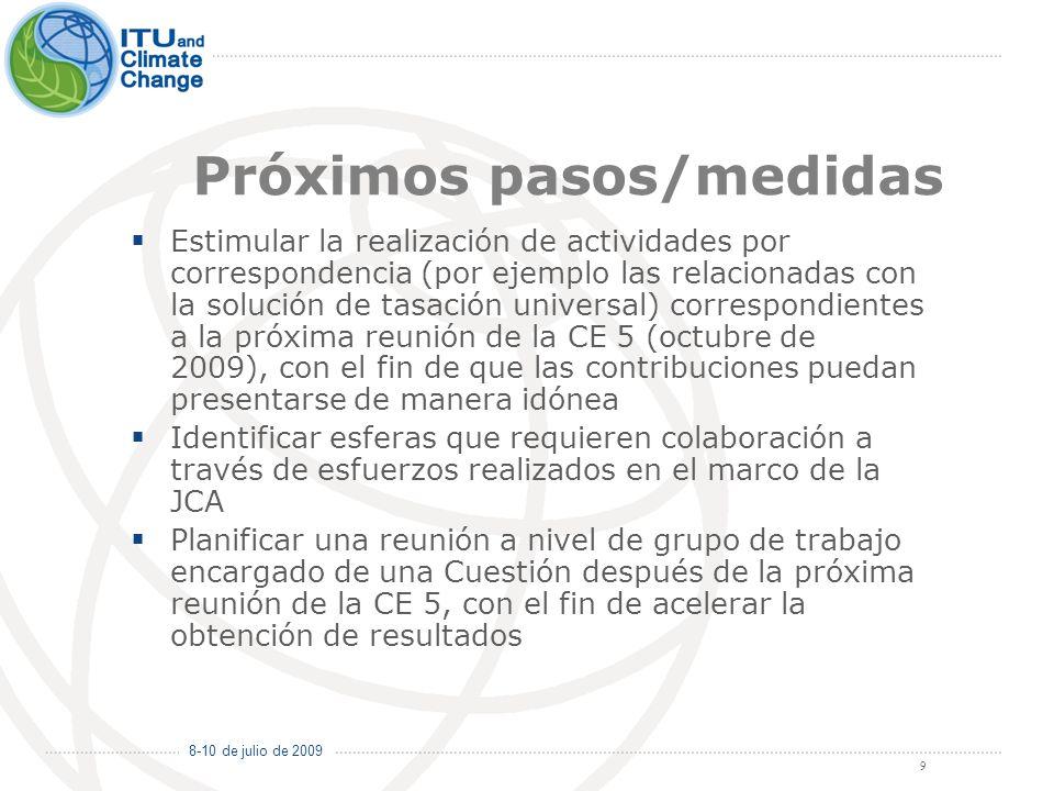 8-10 de julio de 2009 9 Próximos pasos/medidas Estimular la realización de actividades por correspondencia (por ejemplo las relacionadas con la soluci