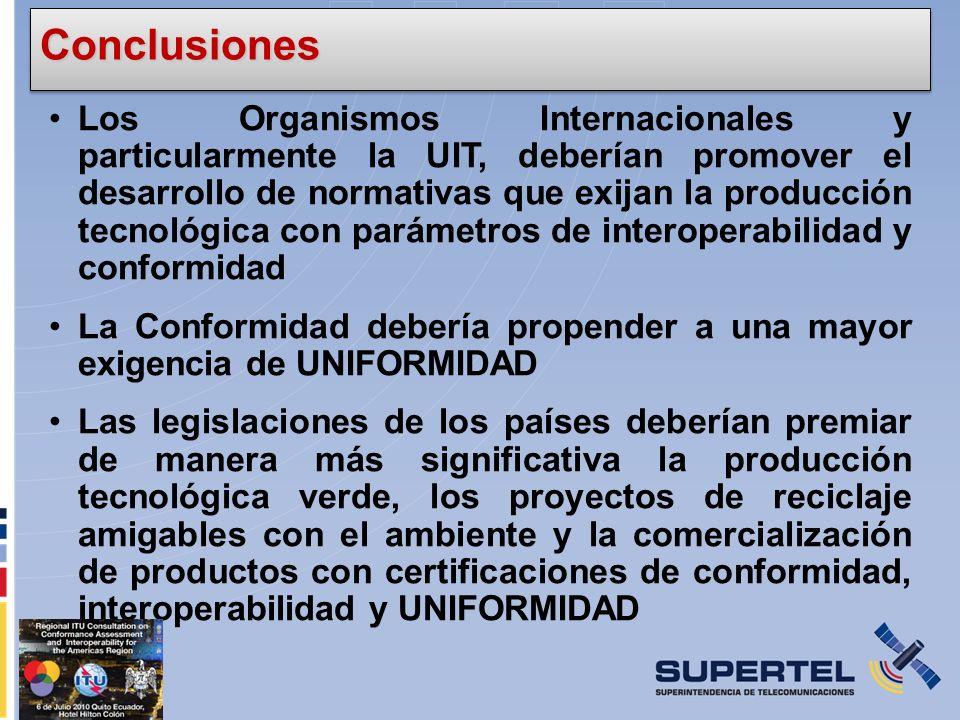 Los Organismos Internacionales y particularmente la UIT, deberían promover el desarrollo de normativas que exijan la producción tecnológica con paráme
