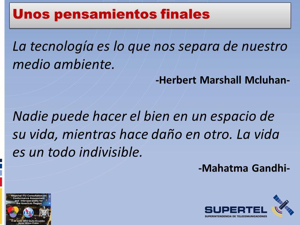 La tecnología es lo que nos separa de nuestro medio ambiente. -Herbert Marshall Mcluhan- Nadie puede hacer el bien en un espacio de su vida, mientras