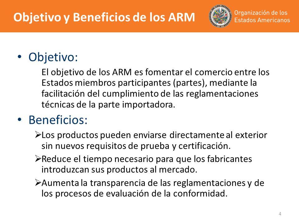 4 Objetivo: El objetivo de los ARM es fomentar el comercio entre los Estados miembros participantes (partes), mediante la facilitación del cumplimient